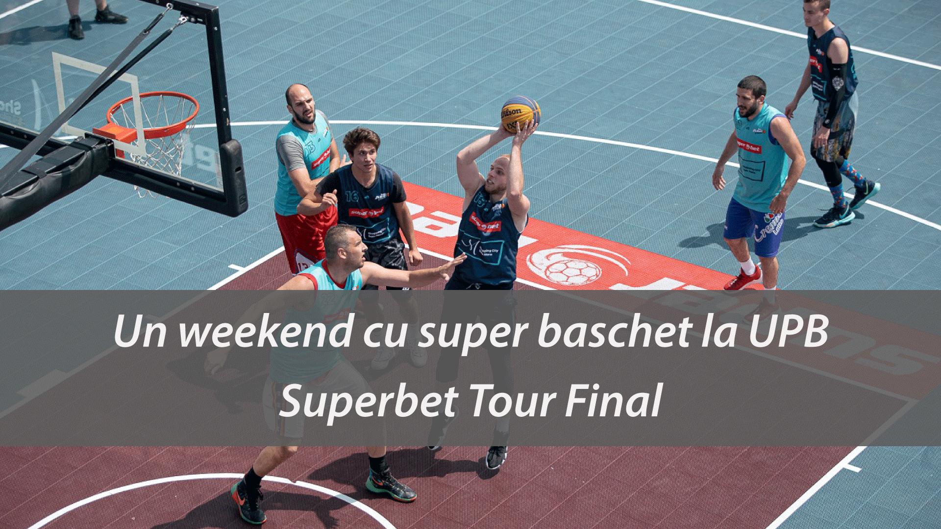 Universitatea POLITEHNICA din București a găzduit, în acest week-end, Superbet Tour Final – cel mai mare turneu de baschet 3×3 al anului