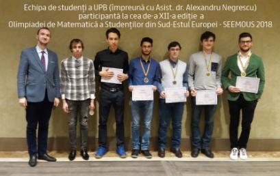 Studenții UPB au obținut medalii de aur si argint la cea de-a XII-a ediție a Olimpiadei de Matematică a Studenților din Sud-Estul Europei SEEMOUS 2018