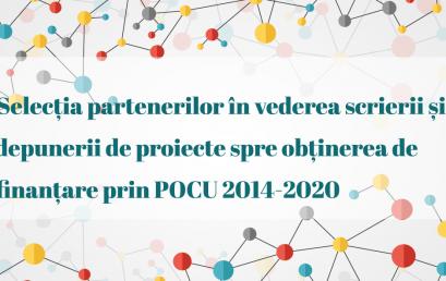 Selecția partenerilor în vederea scrierii și depunerii de proiecte spre obținerea de finanțare prin POCU 2014-2020