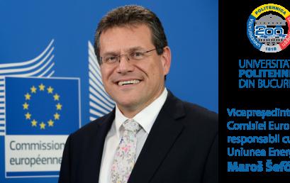 Vicepreședintele Comisiei Europene responsabil cu Uniunea Energetică vizitează campusul Universității Politehnica din București
