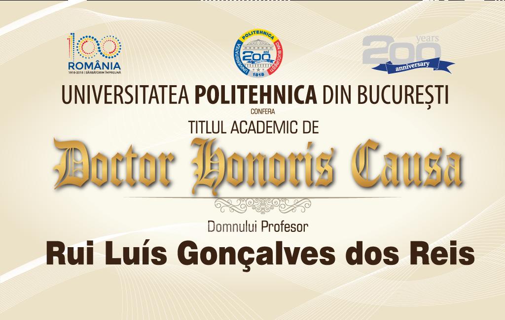 UPB va acorda astăzi Titlul Academic de Doctor Honoris Causa dlui Profesor Rui Luís Gonçalves dos Reis