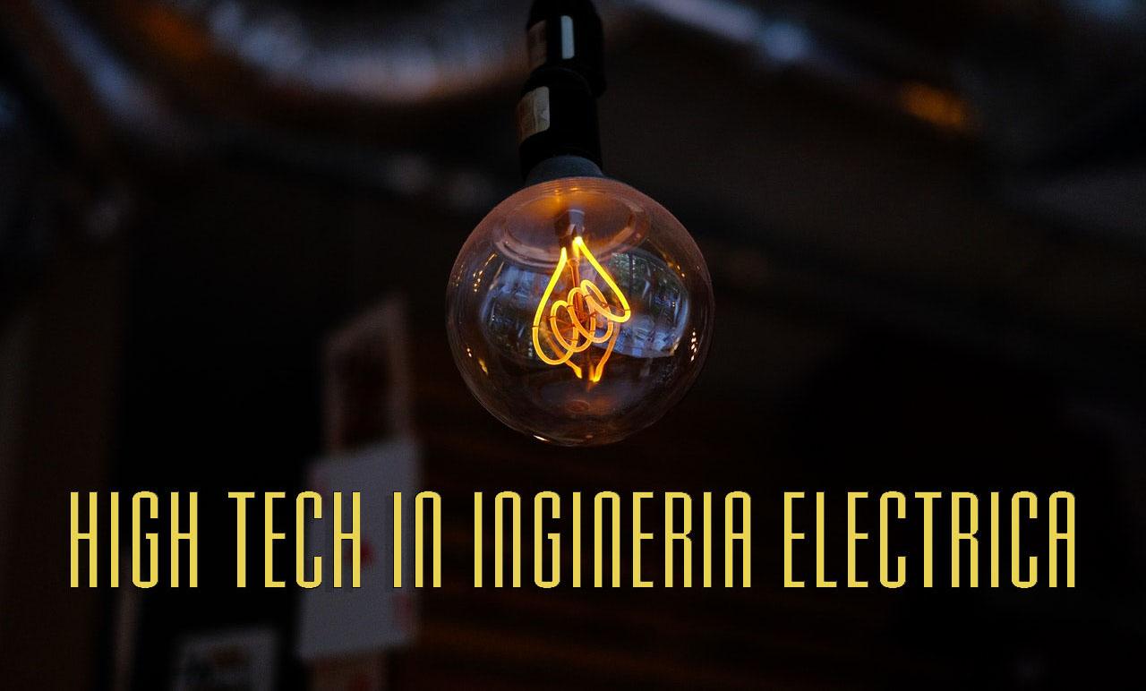 High Tech in Ingineria Electrica