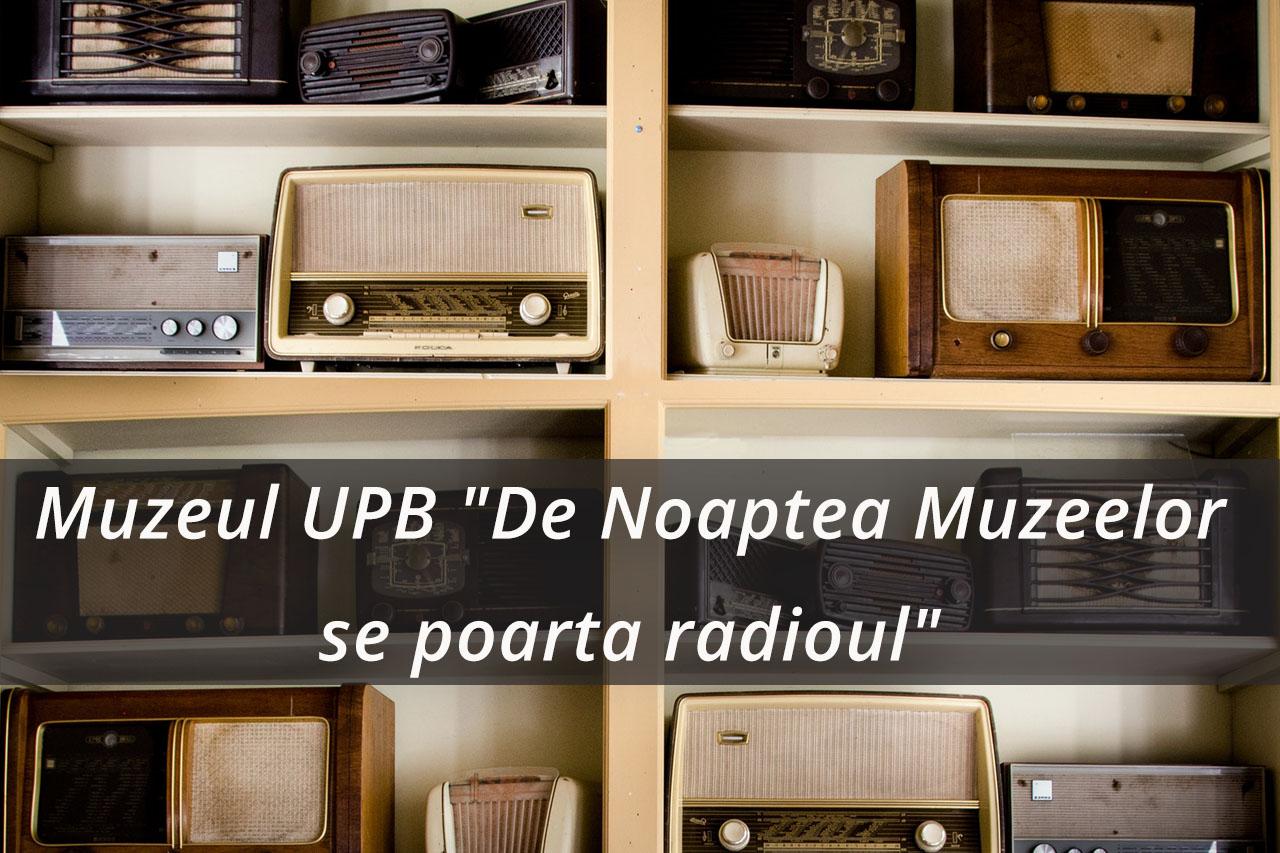 """Expozitie temporara: """"De Noaptea Muzeelor se poarta radioul"""""""