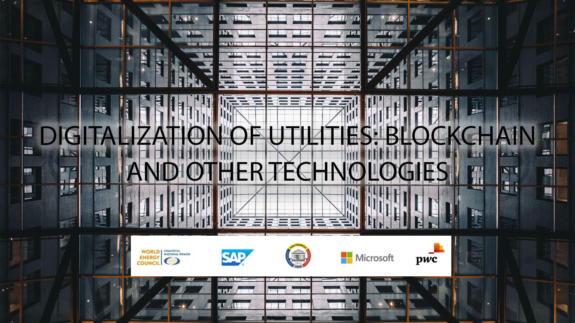 DIGITALIZATION OF UTILITIES BLOCKCHAIN AND OTHER TECHNOLOGIES, UPB, Politehnica