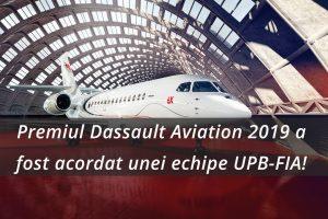 Premiul Dassault Aviation 2019 a fost acordat unei echipe UPB-FIA!