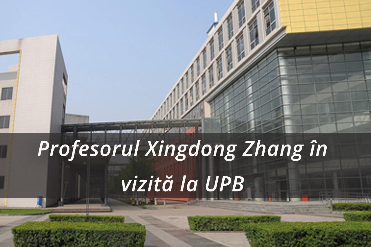 Profesorul Xingdong Zhang în vizită la Universitatea Politehnica din București