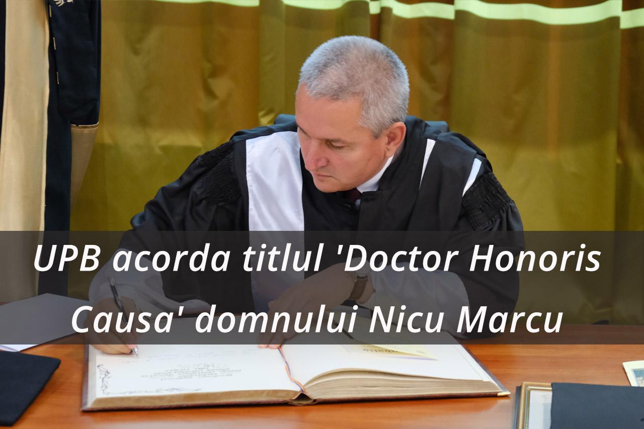 UPB a acordat astăzi titlul academic de 'Doctor Honoris Causa' domnului Profesor Nicu Marcu