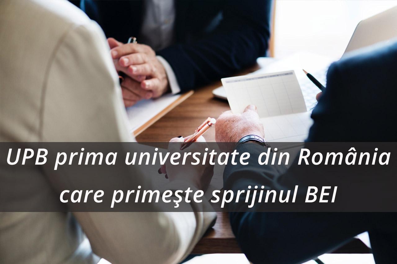 UPB – prima universitate din România care primește sprijinul Băncii Europene de Investiții
