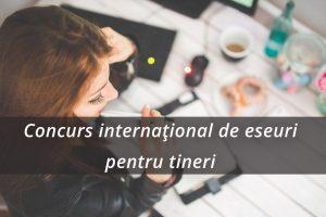 Concurs internaţional de eseuri pentru tineri