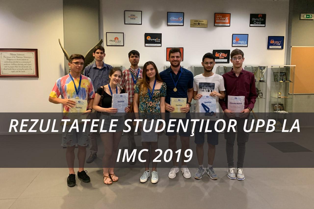 REZULTATELE STUDENȚILOR UPB LA IMC 2019