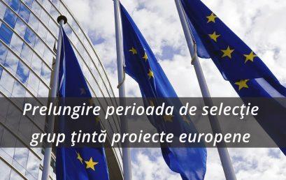 Prelungire perioada de selecție grup țintă proiecte europene