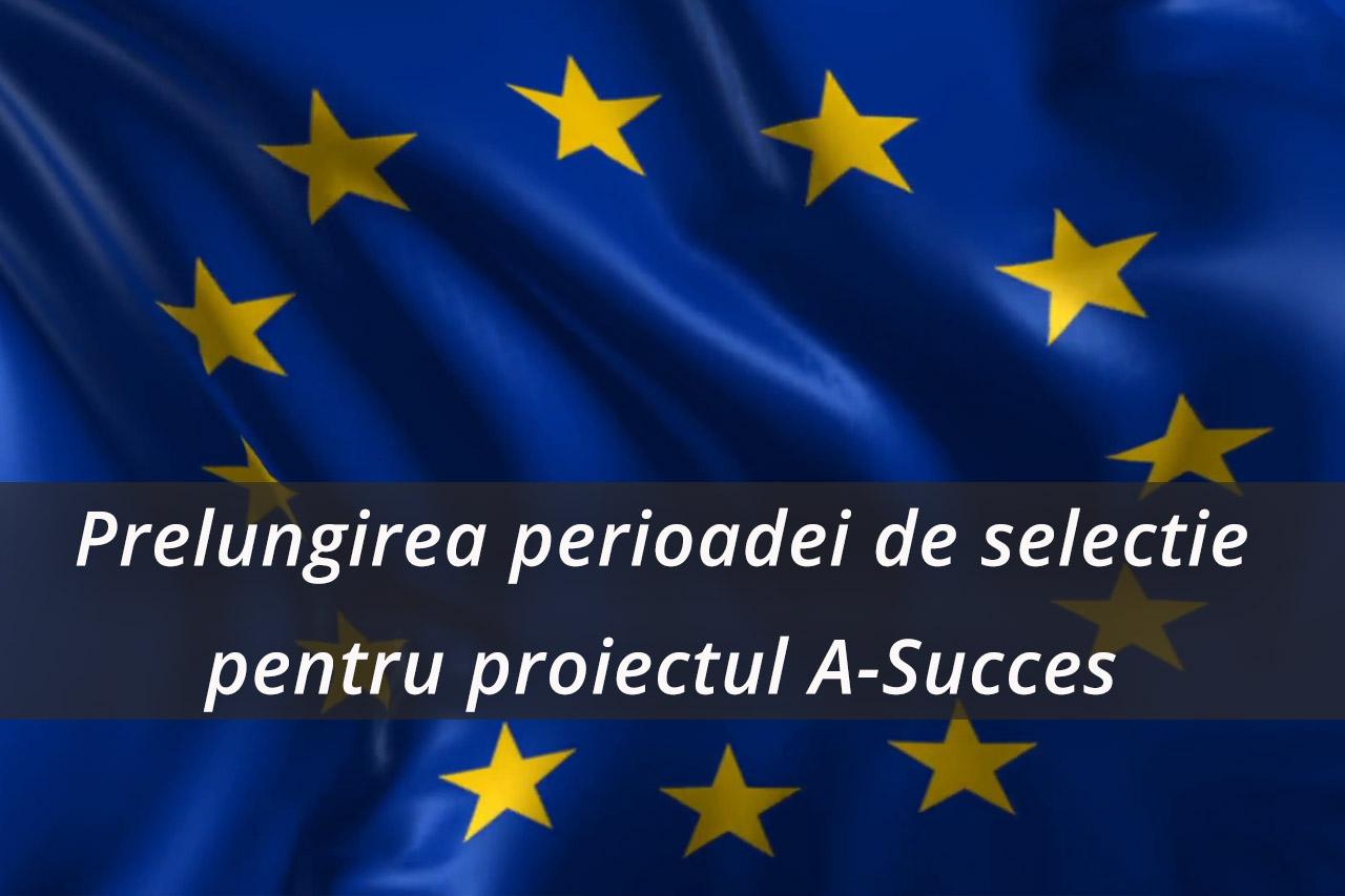 Prelungirea perioadei de selecție a grupului țintă pentru proiectul european A-SUCCES – pana pe 4 septembrie!