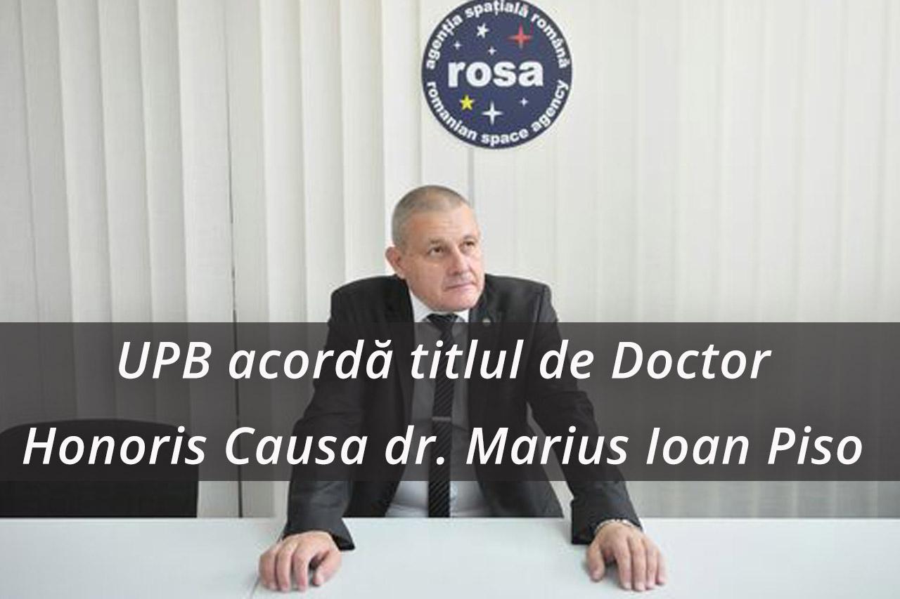 UPB acorda titlul de Doctor Honoris Causa domnului dr.fiz. Marius Ioan Piso