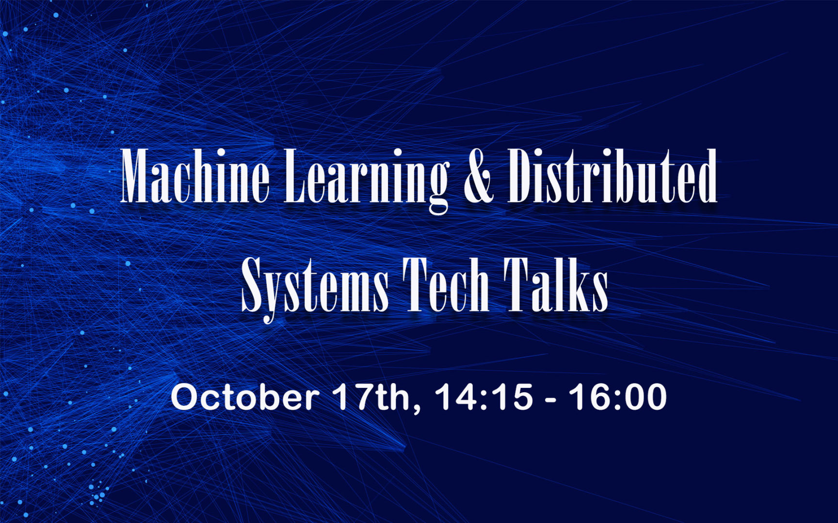 Machine Learning & Distributed Systems Tech Talks