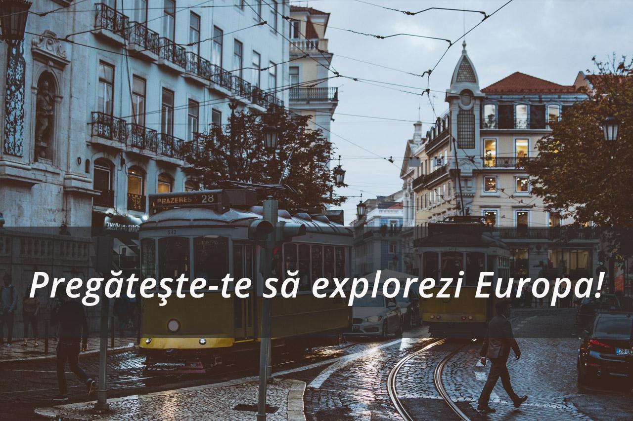 Ai peste 18 ani și ești cetățean al UE? Pregătește-te să explorezi Europa!