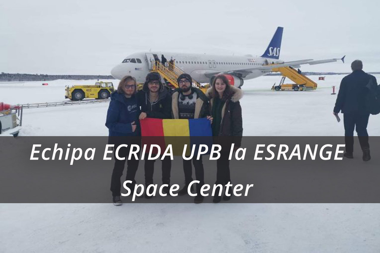 Echipa ECRIDA UPB la la ESRANGE Space Center