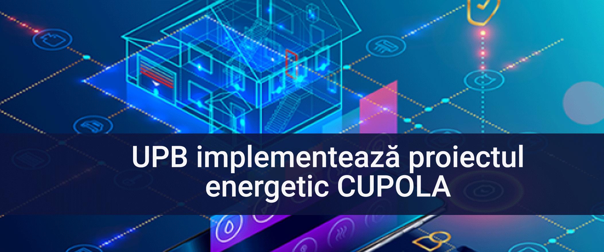 Universitatea Politehnica din București implementează proiectul energetic CUPOLA