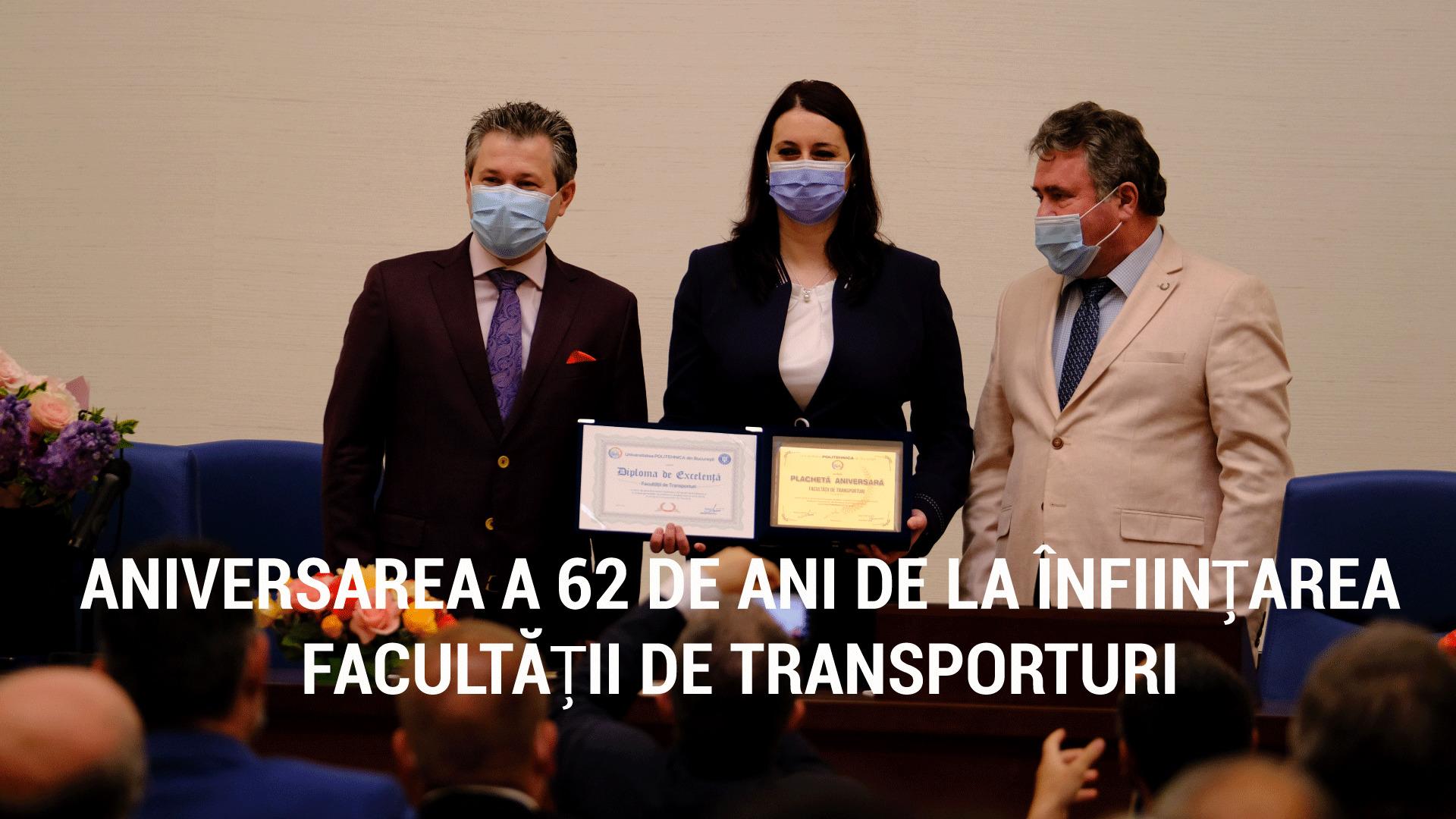ANIVERSAREA A 62 DE ANI DE LA ÎNFIINȚAREA FACULTĂȚII DE TRANSPORTURI