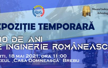 EXPOZIȚIA ITINERANTĂ – 200 DE ANI DE INGINERIE ROMÂNEASCĂ