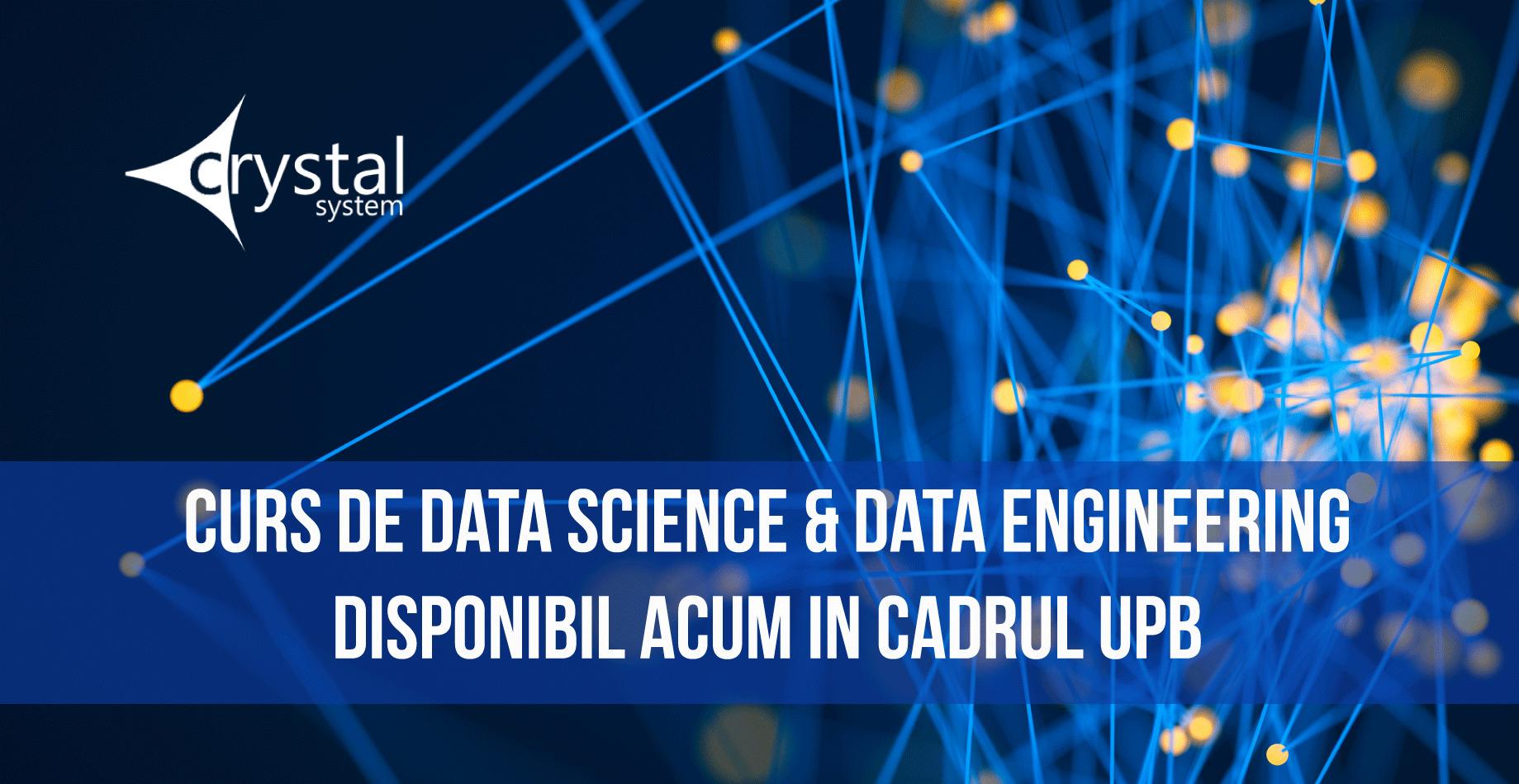 CURS DE DATA SCIENCE & DATA ENGINEERING DISPONIBIL IN CADRUL UPB