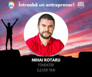 Interviu UPBizz – Mihai Rotaru / Fondator Clever Taxi