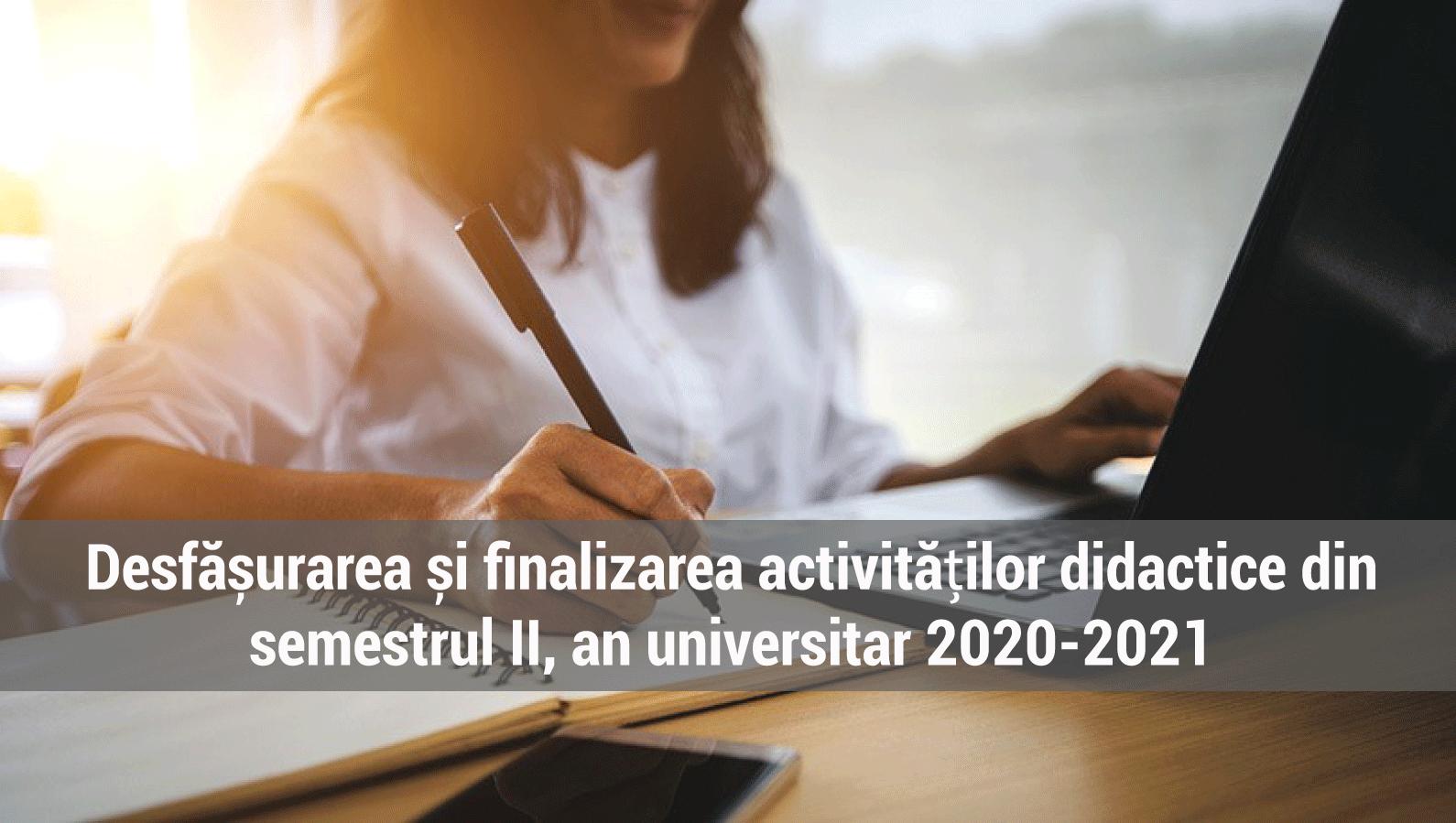 Hotarare privind desfășurarea și finalizarea activităților didactice din semestrul II
