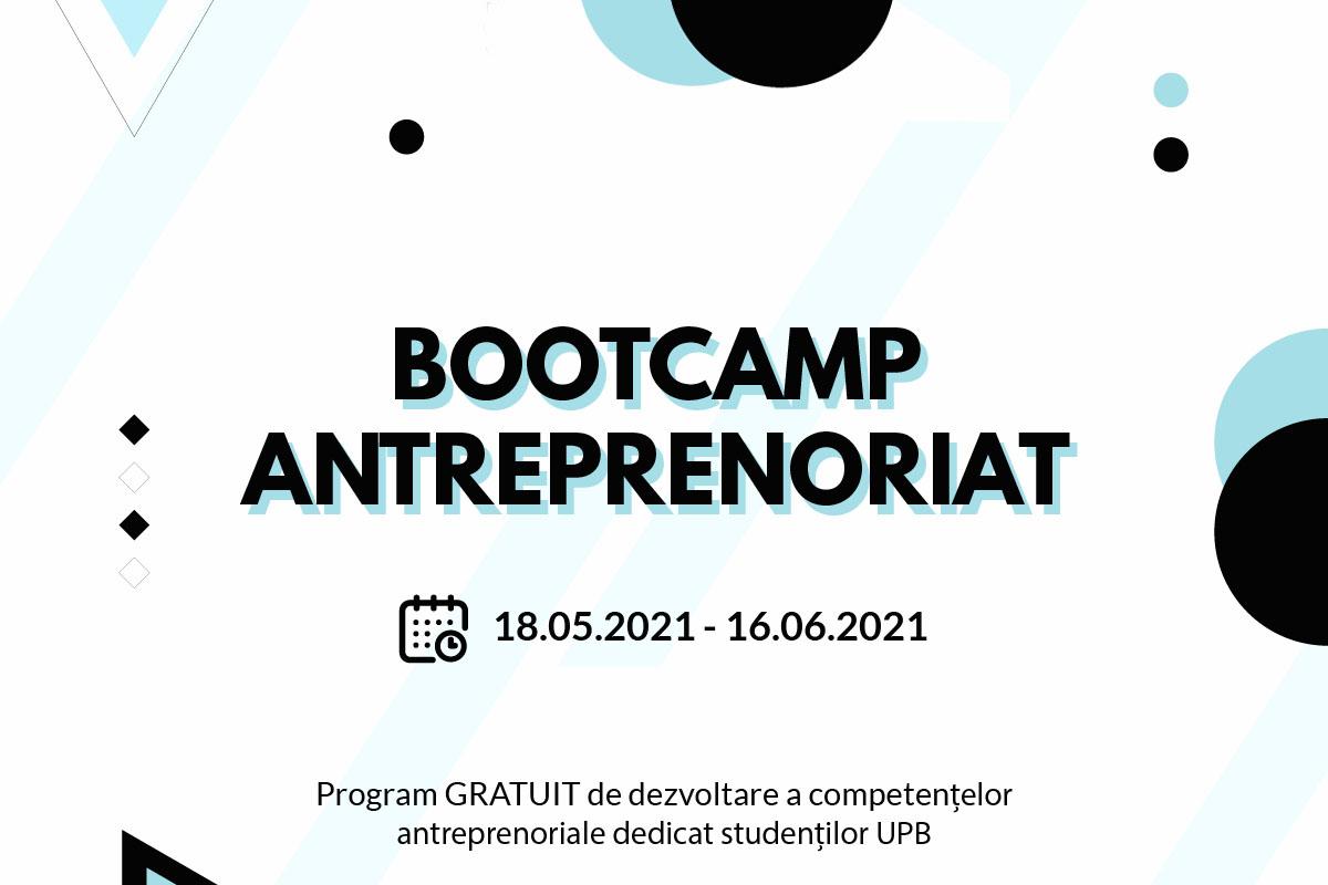 BOOTCAMP ANTREPRENORIAT – Program gratuit dedicat studenților UPB