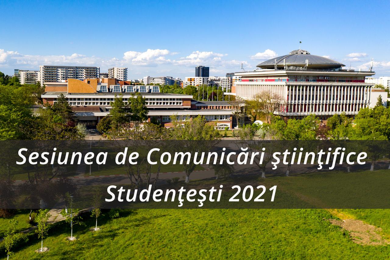 Sesiunea de Comunicări Științifice Studențești 2021