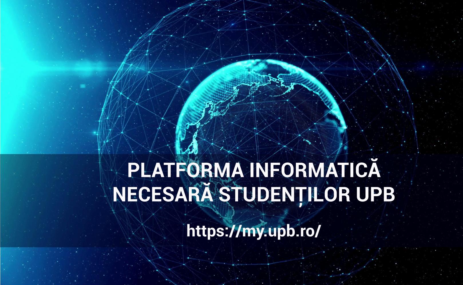 Platforma http://my.upb.ro/ – contine informatii importante pentru studenții UPB
